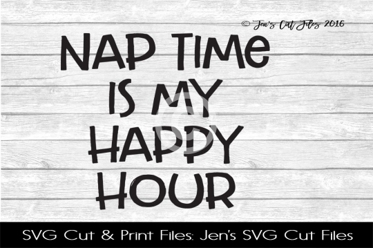 Nap Time Is My Happy Hour SVG Cut File example image 1