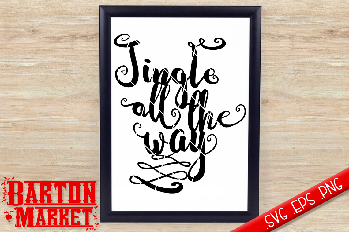 Jingle All The Way SVG / EPS / PNG example image 1