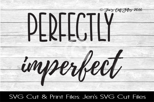 Perfectly Imperfect SVG Cut File example image 1