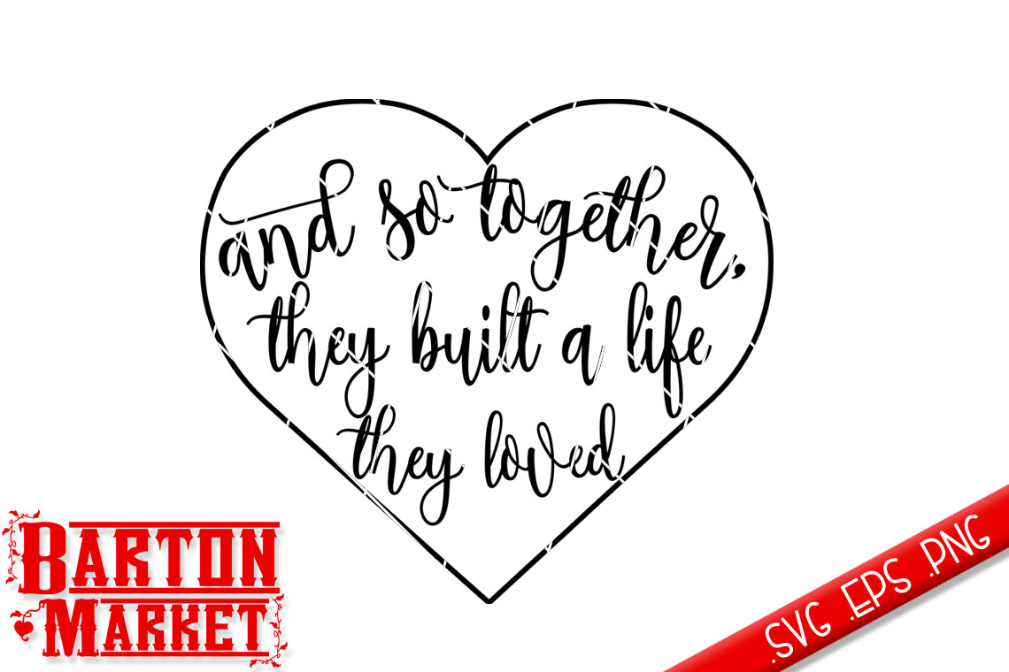 And So Together They Built A Life They Loved SVG / EPS / PNG example image 2