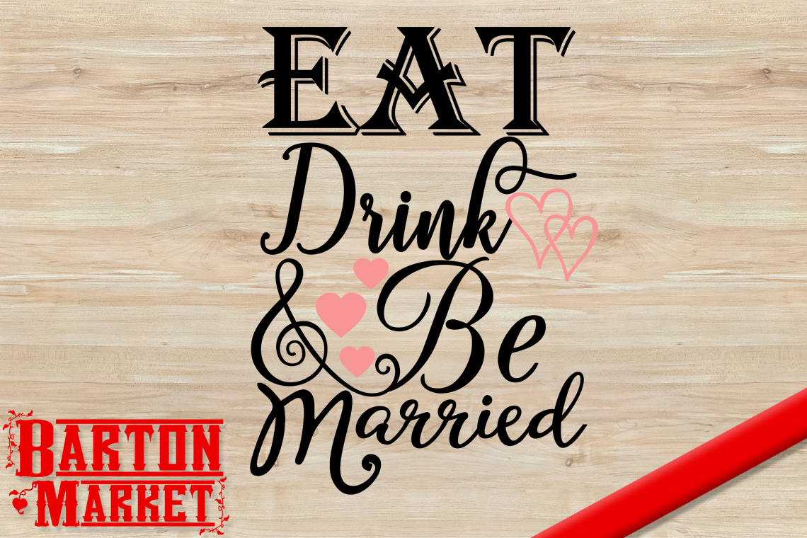 Eat Drink & Be Married SVG example image 1