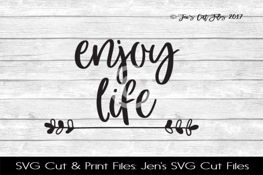 Enjoy Life SVG Cut File example image 1