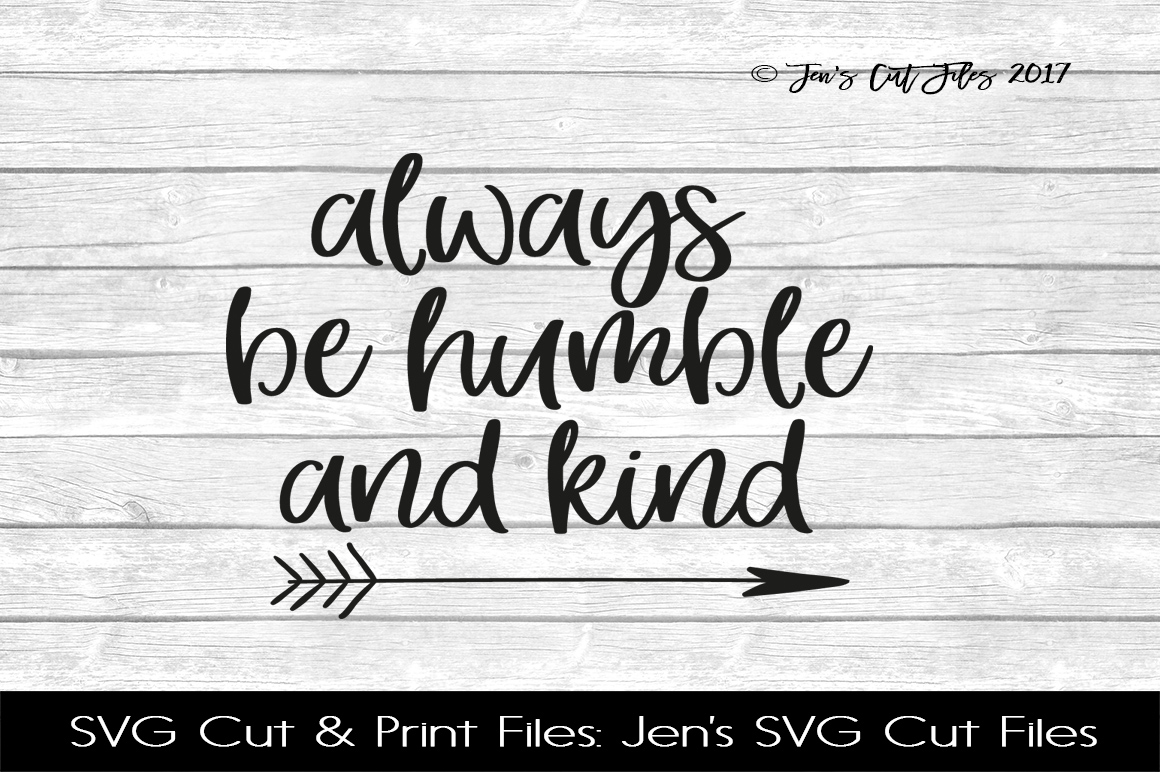 Always Be Humble And Kind SVG Cut File example image 1
