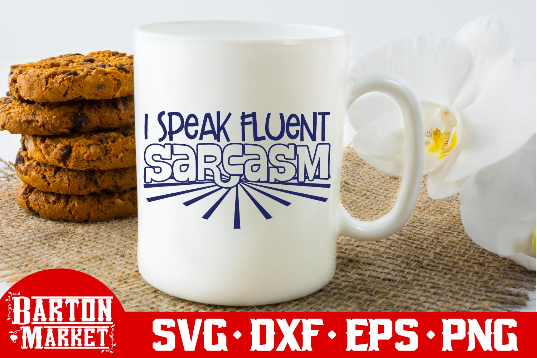 I Speak Fluent Sarcasm SVG DXF EPS PNG example image 2