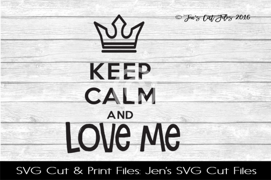 Keep Calm And Love Me SVG Cut File example image 1