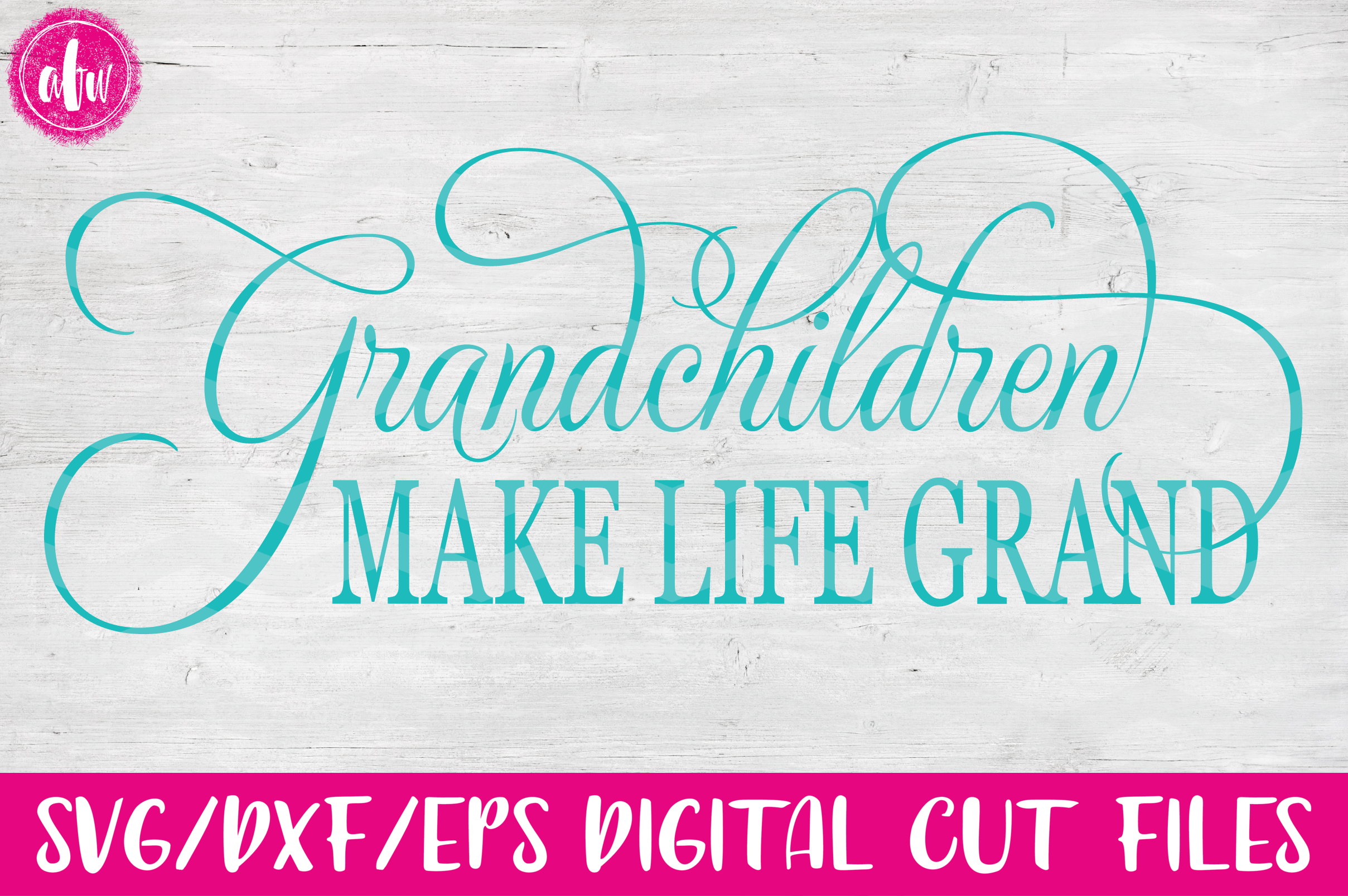 Grandchildren Make Life Grand - SVG, DXF, EPS Cut File example image 1