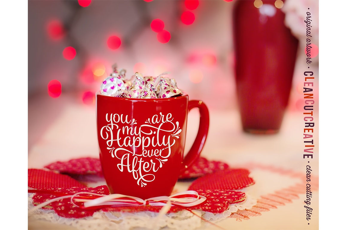 You are my Happily Ever After - SVG DXF EPS PNG - Cricut & Silhouette - clean cutting files example image 2