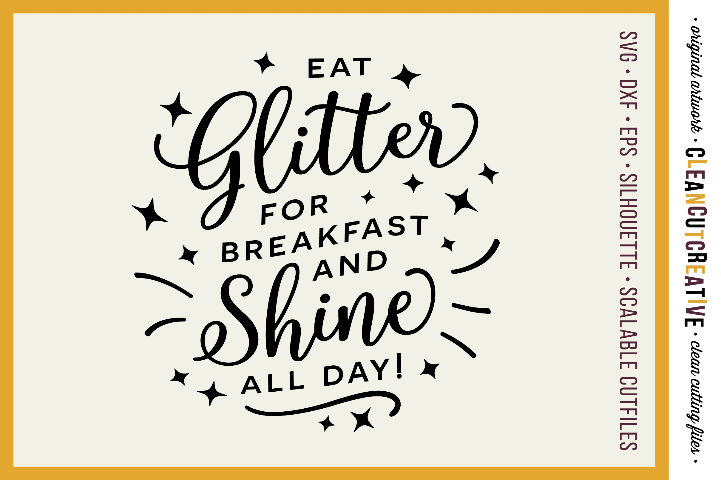 EAT GLITTER FOR BREAKFAST AND SHINE ALL DAY! - SVG DXF EPS PNG - Cricut & Silhouette - clean cutting files example image 1