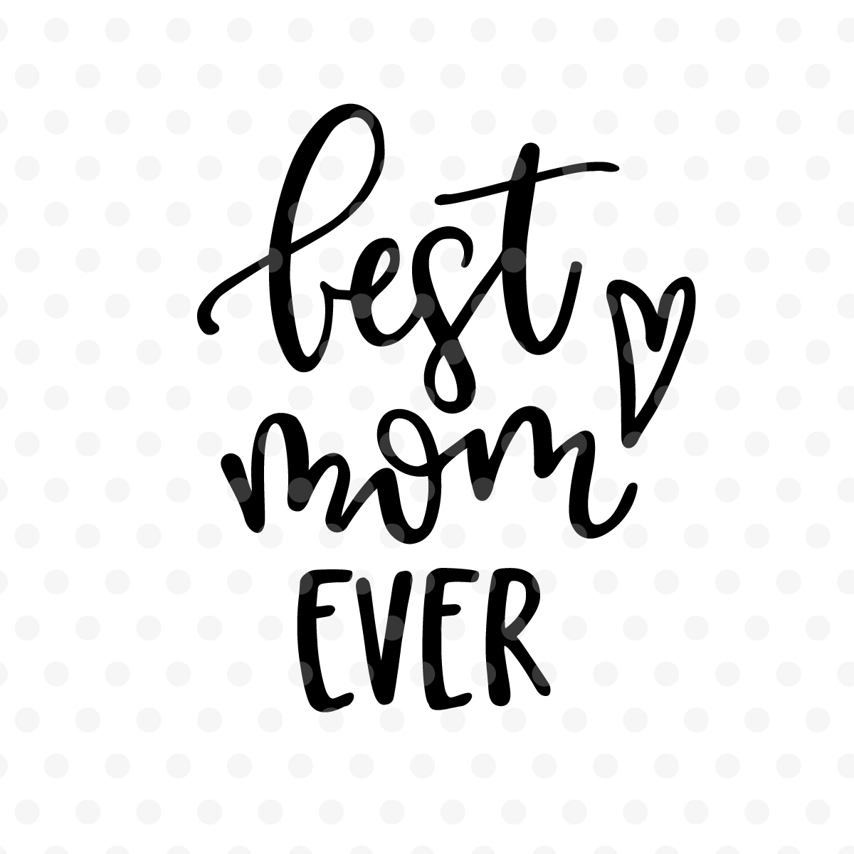 Best mom ever SVG, EPS, PNG, DXF example image 2