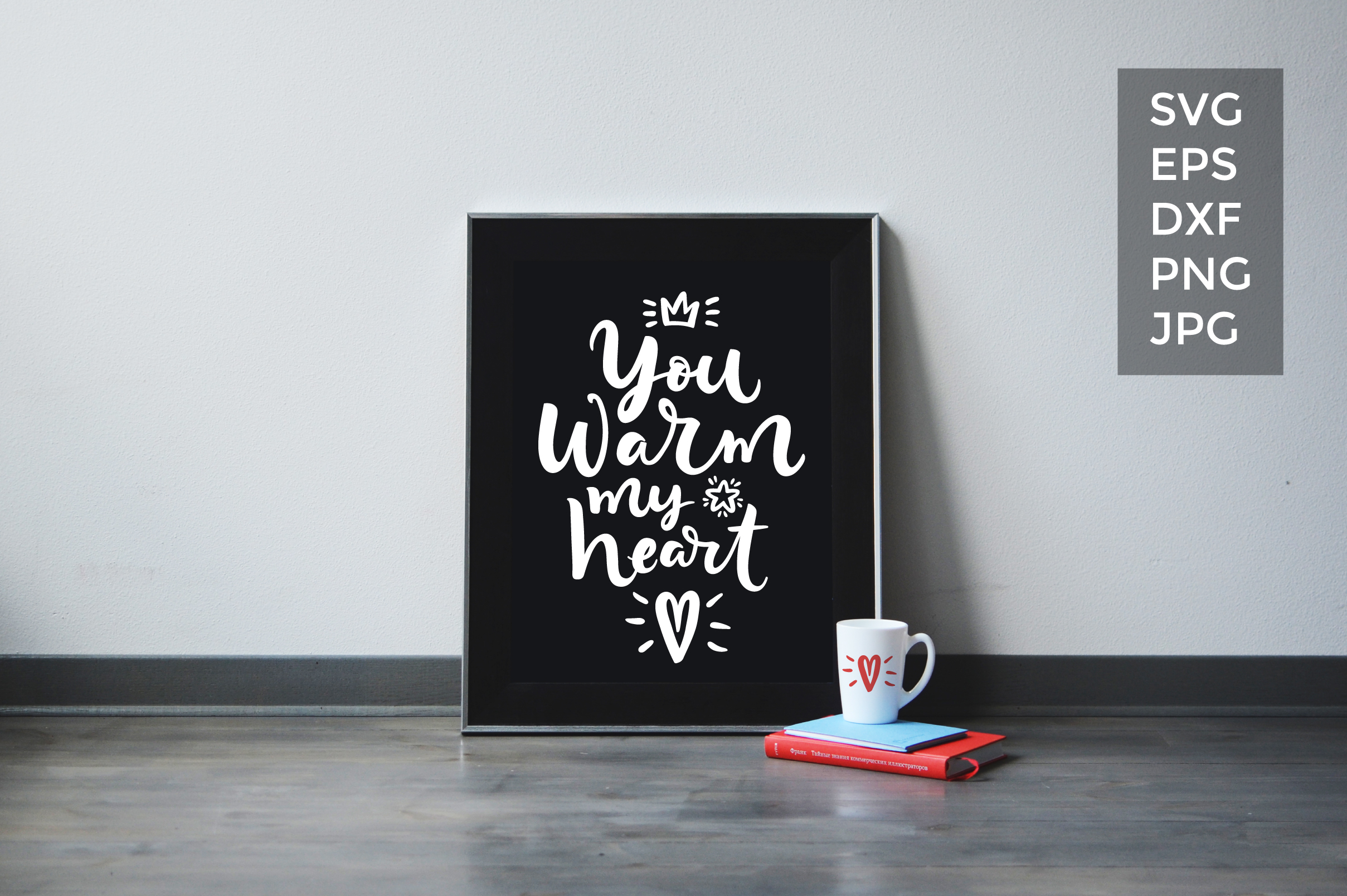 You warm my heart SVG cut file example image 3