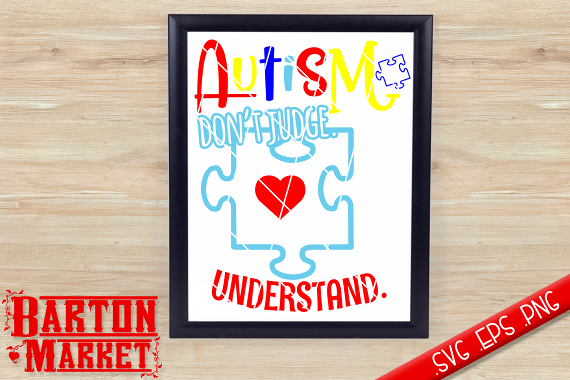 Autism - Don't Judge - Understand SVG / EPS / PNG example image 1