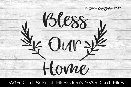 Bless Our Home SVG Cut File example image 1