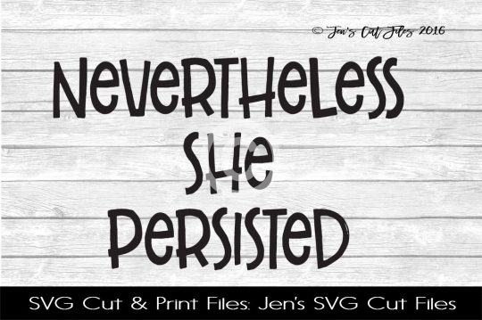 Nevertheless She Persisted SVG Cut File example image 1