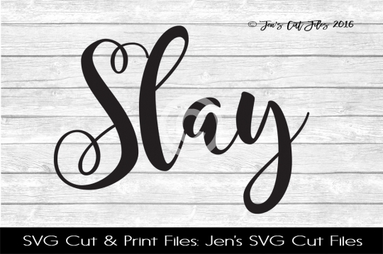 Slay SVG Cut File example image 1