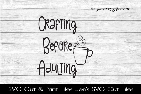 Crafting Before Adulting SVG Cut File example image 1