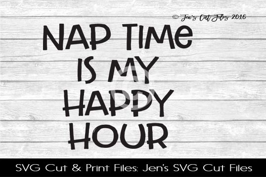 Nap Time Is My Happy Hour SVG Cut File example image