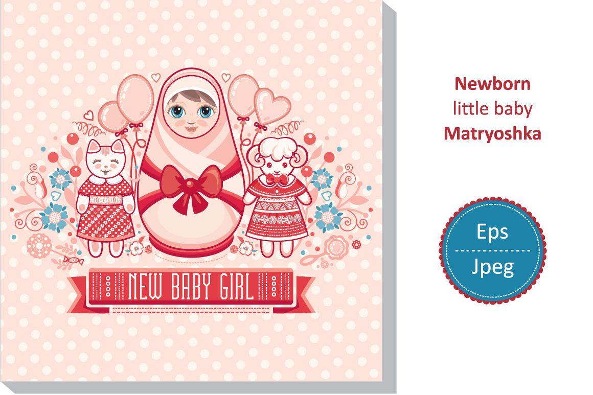 Newborn little baby new little girl h design bundles newborn little baby new little girl happy birthday party matryoshka greeting card kristyandbryce Gallery