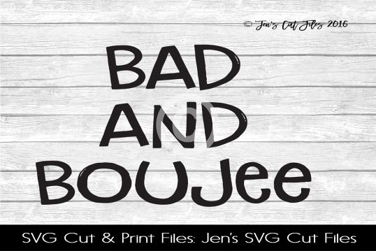 Bad And Boujee SVG Cut File example image