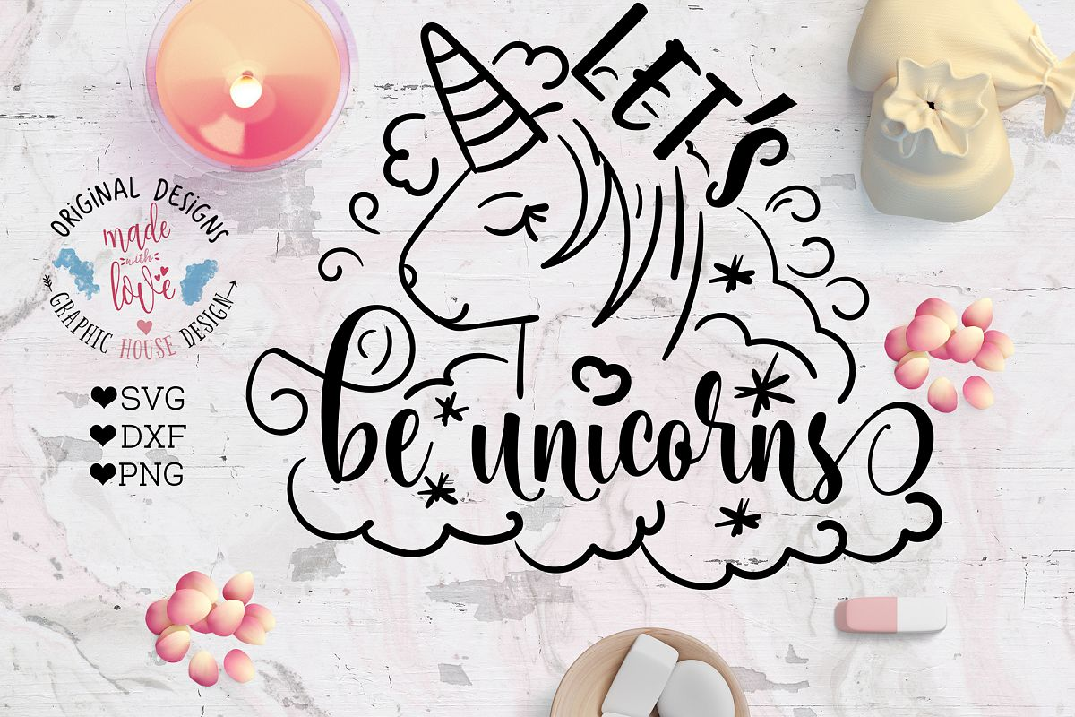 Lets be Unicorns Cutting File  (SVG, DXF, PNG) example image