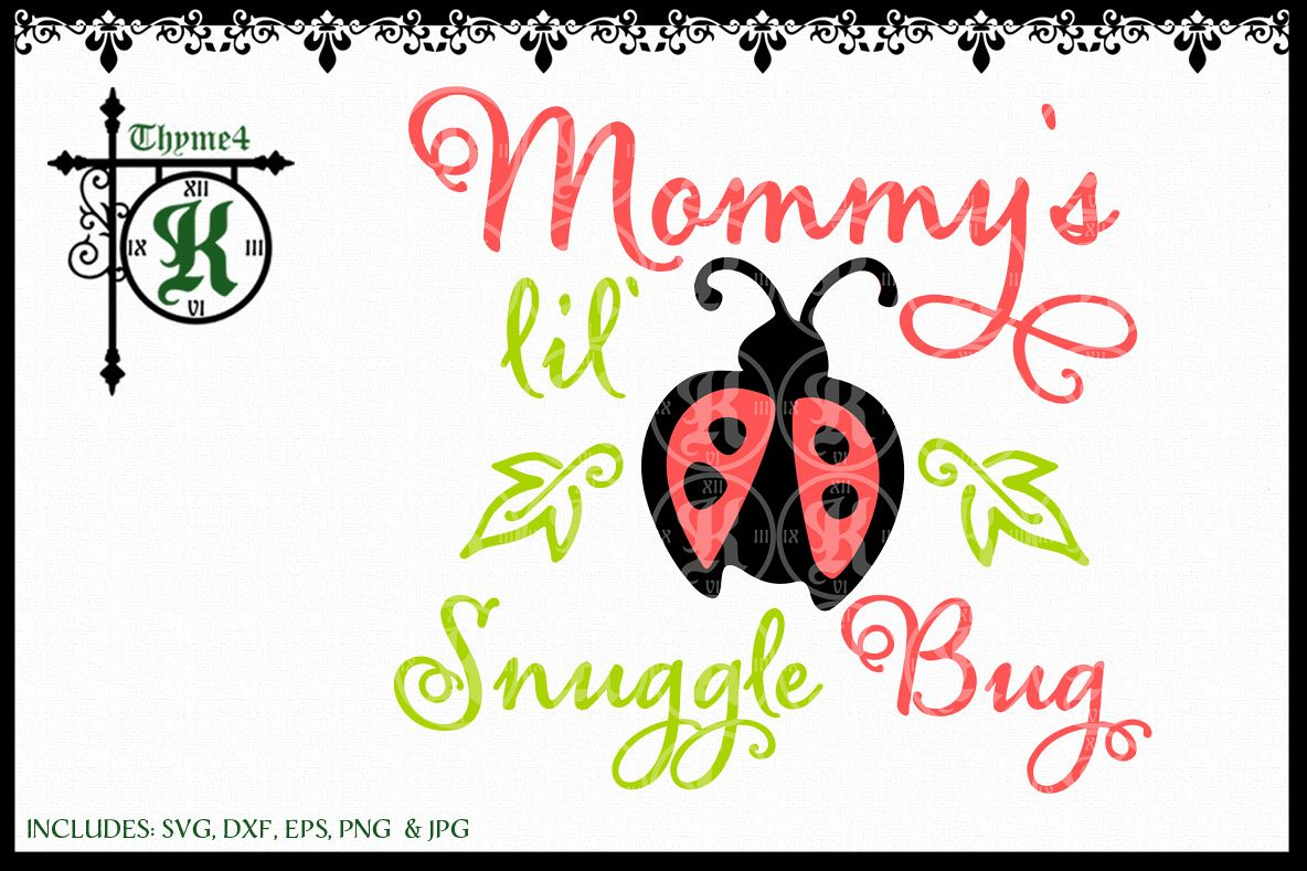 Mommy's lil' Snuggle Bug Digital Design example image