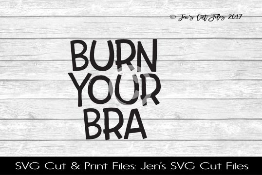 Burn Your Bra SVG Cut File example image