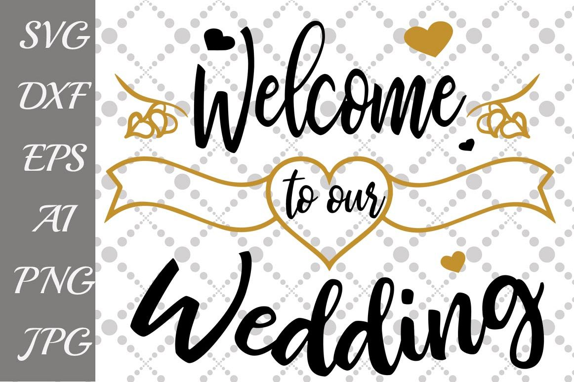 Welcome to our wedding svg by prettydes design bundles welcome to our wedding svg example image junglespirit Choice Image