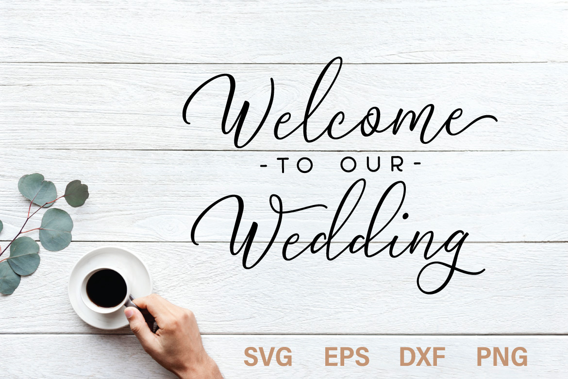 Welcome to our wedding svg quote by typ design bundles welcome to our wedding svg quote example image junglespirit Choice Image