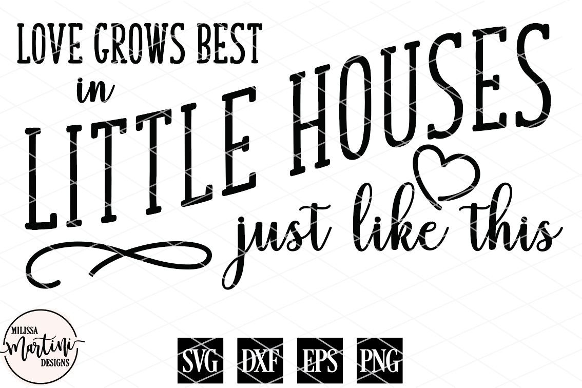 Download Love Grows Best in Little Houses by Mil | Design Bundles