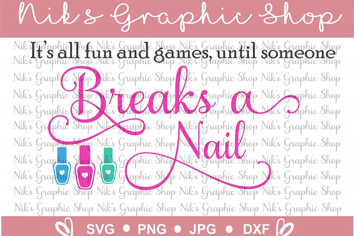 break a nail svg, all fun and games svg | Design Bundles