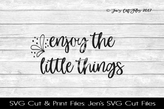 Enjoy The Little Things SVG Cut File example image