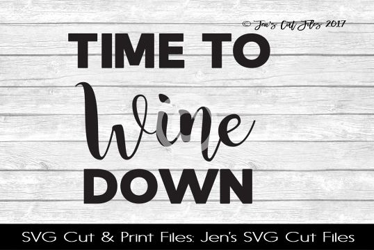 Time To Wine Down SVG Cut File example image