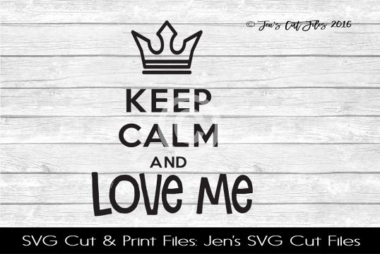 Keep Calm And Love Me SVG Cut File example image