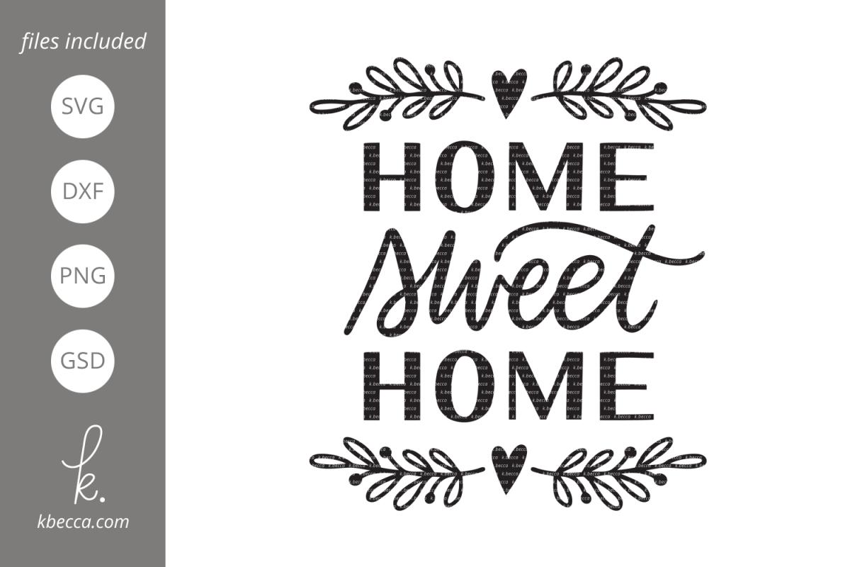 Home Sweet Home SVG by k.becca   Design Bundles