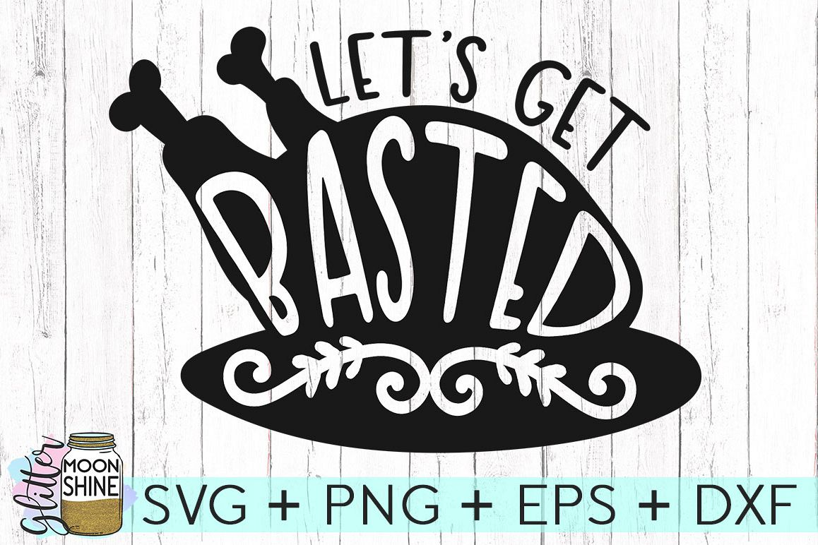 Let's Get Basted SVG DXF PNG EPS Cutting Files example image