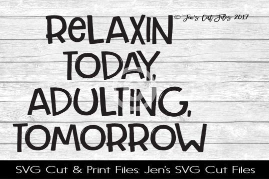 Relaxing Today Adulting Tomorrow SVG Cut File example image