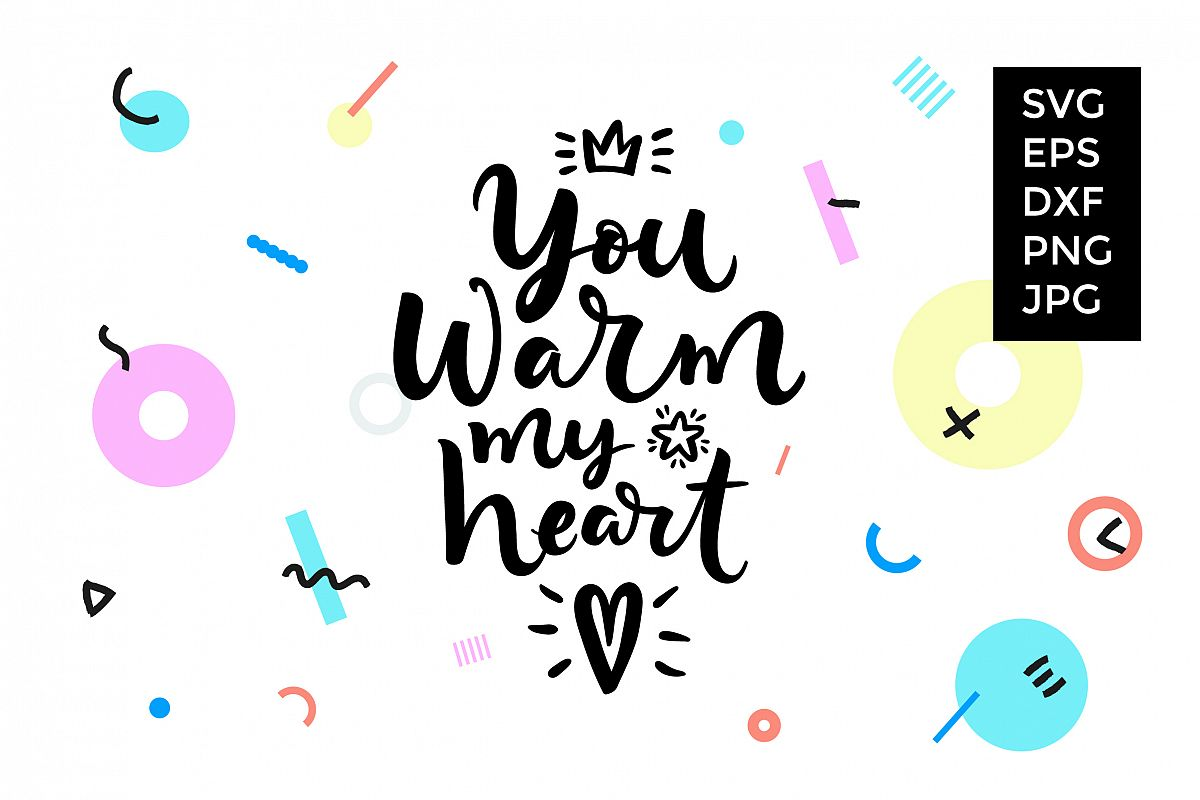 You warm my heart SVG cut file example image