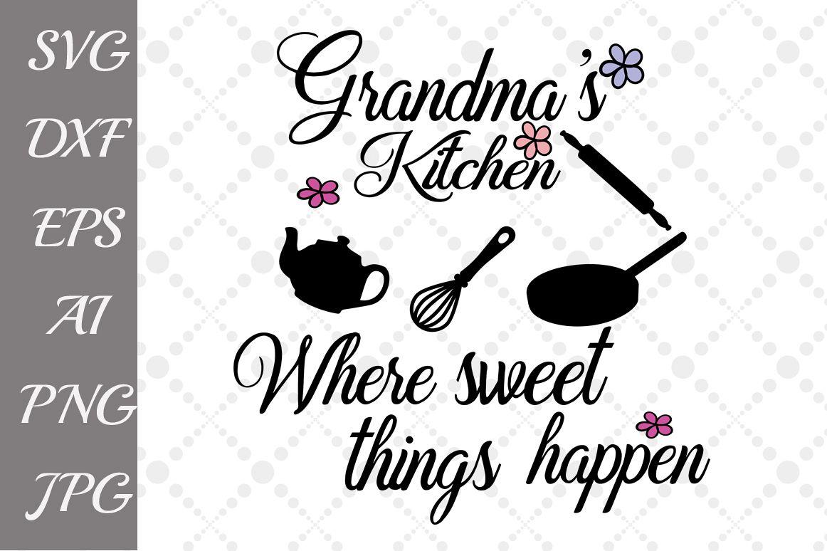 Grandma\'s Kitchen Svg by PrettyDesignSt | Design Bundles