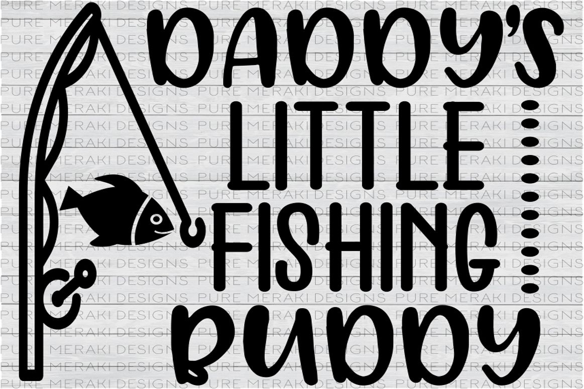 Daddy\'s Little Fishing Buddy SVG by Pur | Design Bundles