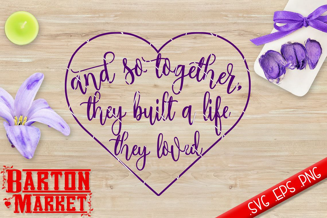 And So Together They Built A Life They Loved SVG / EPS / PNG example image