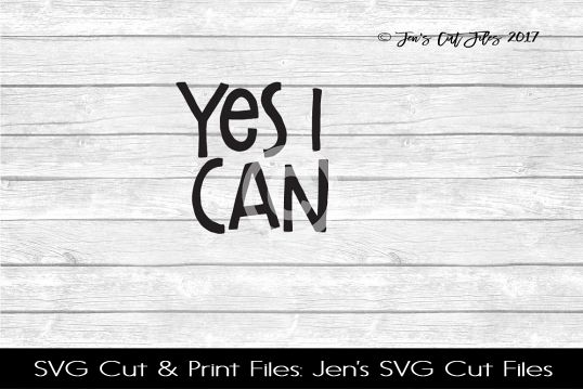 Yes I Can SVG Cut File example image