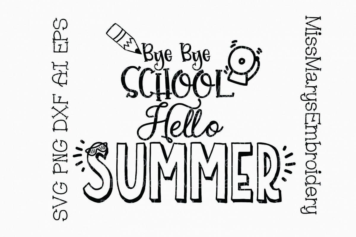 Bye School Hello Summer Example Image