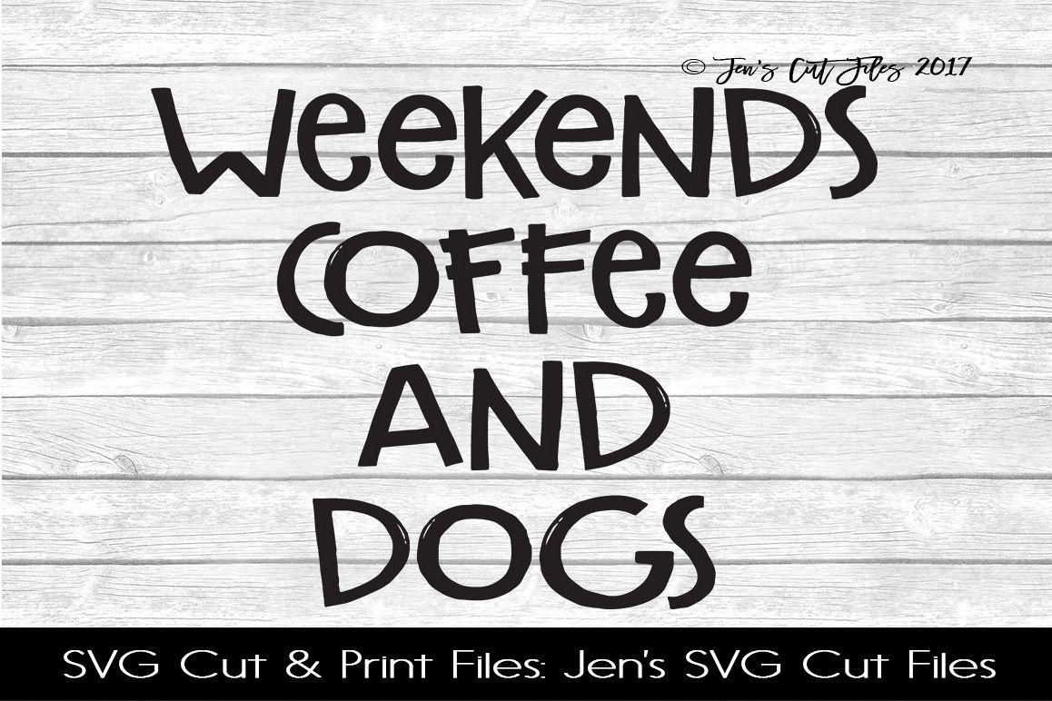 Weekends Coffee And Dogs SVG Cut File example image