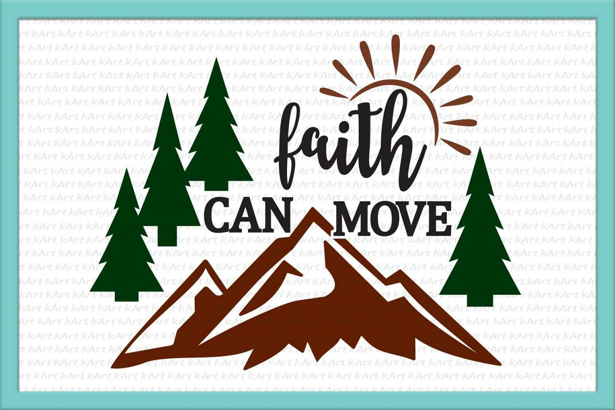 faith can move, mountains svg, faith svg, christian svg, iron on words, phrase svg, sayings png, southern, christian mom, bible quote, dxf example image