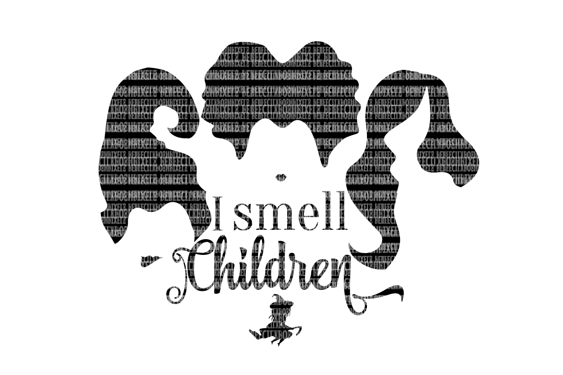 I smell Children SVG Files The Sanderson Sisters Scrapbooking Cricut Design Space Silhouette Studio SVG for Cricut Scrapbooking Printable Clipart example image