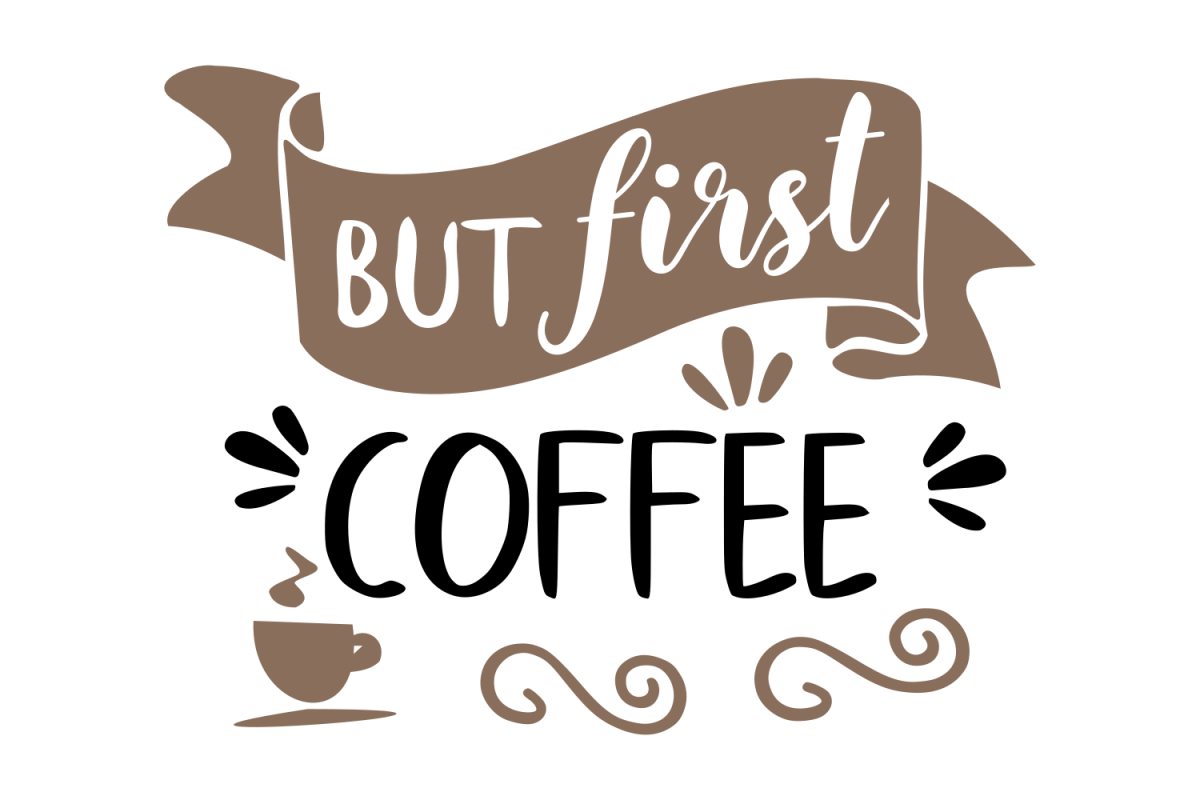 Love Home Decor Sign But First Coffee Svg By Crystalline Des Design Bundles