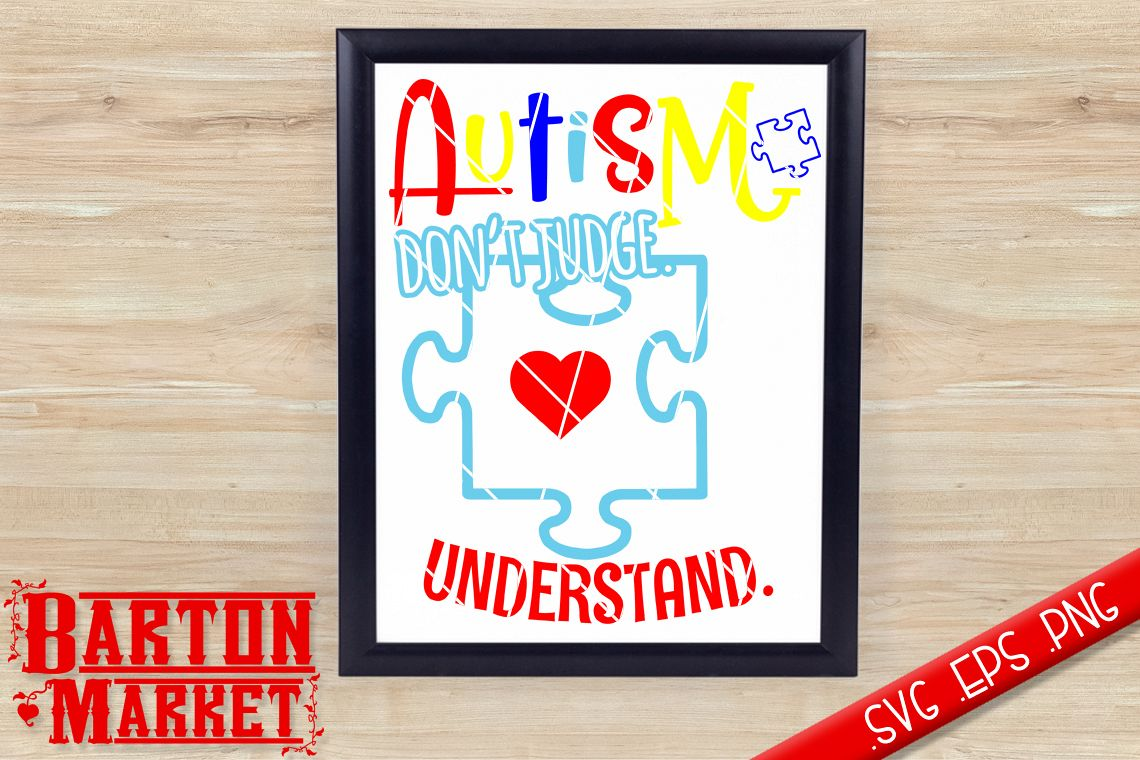 Autism - Don't Judge - Understand SVG / EPS / PNG example image