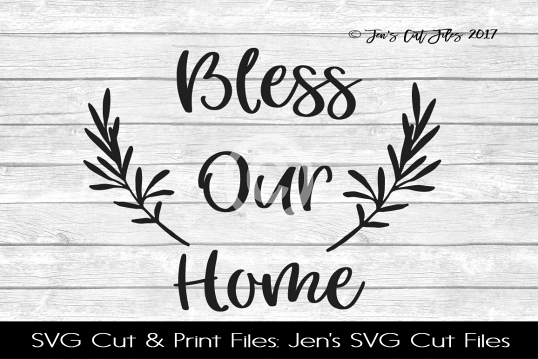 Bless Our Home SVG Cut File example image