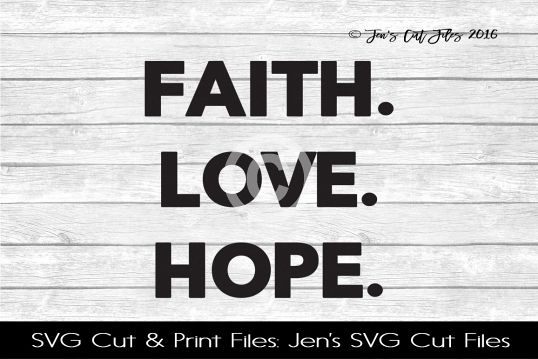 Faith Love Hope SVG Cut File example image