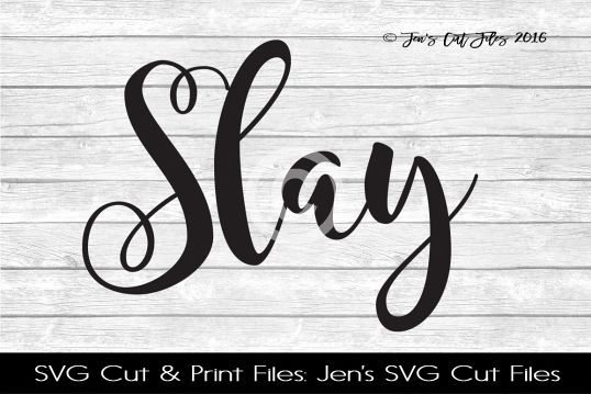Slay SVG Cut File example image