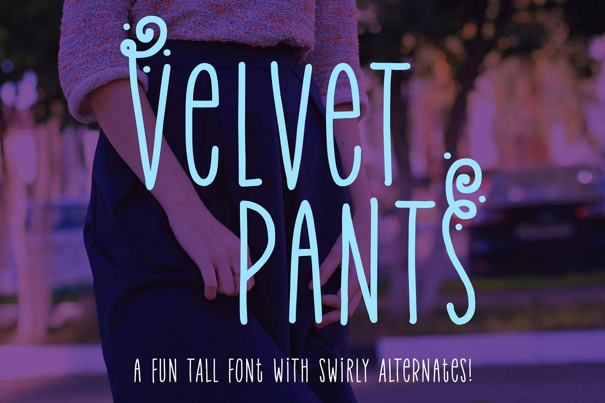 Velvet Pants: a tall, narrow caps font! example image